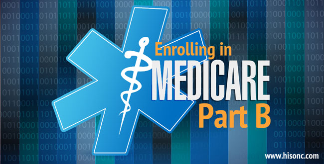 Enroll in Medicare Part B - whether you are just turning 65 or have worked past 65